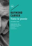 Tutte le poesie. Testo inglese a fronte Ebook di  Raymond Carver