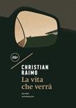 La vita che verrà Ebook di  Christian Raimo