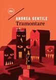 Tramontare Ebook di  Andrea Gentile