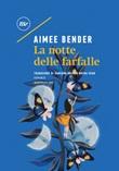 La notte delle farfalle Ebook di  Aimee Bender