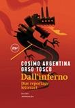 Dall'inferno. Due reportage letterari Ebook di  Cosimo Argentina, Orso Tosco