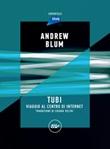 Tubi. Viaggio al centro di internet Ebook di  Andrew Blum