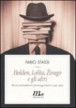 Holden, Lolita, Zivago e gli altri. Piccola enciclopedia dei personaggi letterari (1946-1999)