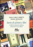 Storie di uomini e libri. L'editoria letteraria italiana attraverso le sue collane Libro di  Gian Carlo Ferretti, Giulia Iannuzzi