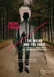 The weird and the eerie. Lo strano e l'inquietante nel mondo contemporaneo Ebook di  Mark Fisher