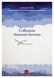 Collezione Autunno-Inverno. Poesie 2014-2015 Libro di  Romano Vola