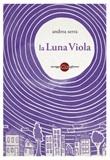 La luna viola Ebook di  Andrea Serra