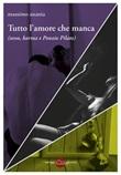 Tutto l'amore che manca (sesso, karma e Ponzio Pilato) Libro di  Massimo Anania