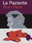 La paziente Ebook di  Victor Payne