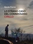 Lo strano caso del commissario Cirillo Ebook di  Nicola Paone