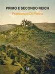 Primo e secondo Reich Ebook di  Francesco Di Pietro