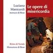 Le opere di misericordia. 2 CD CD di Manicardi Luciano