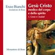 Gesù Cristo medico del corpo. CD con file MP3. CD di Bianchi Enzo