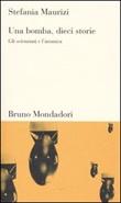 Una bomba, dieci storie. Gli scienziati e l'atomica Libro di  Stefania Maurizi