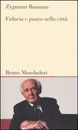 Fiducia e paura nella città Libro di  Zygmunt Bauman