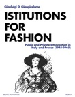 Institutions for fashion. Public and private intervention in Italy and France (1945-1965) Ebook di  Gianluigi Di Giangirolamo