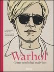 Warhol. Come non lo hai mai visto Libro di  Catherine Ingram