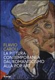 La pittura contemporanea dal Romanticismo alla Pop Art Libro di  Flavio Caroli