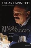 Storie di coraggio. 12 incontri con i grandi italiani del vino Libro di  Oscar Farinetti, Shigeru Hayashi