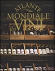 Atlante mondiale dei vini. Ediz. illustrata Libro di  Hugh Johnson, Jancis Robinson