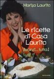 Ricette di casa Laurito. Avanzi... tutta! Libro di  Marisa Laurito
