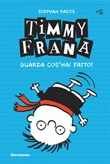 Timmy Frana. Guarda cos'hai fatto! Ebook di  Stephan Pastis