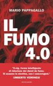 Il fumo 4.0. 100 domande e risposte sul fumo senza combustione e le e-cig Ebook di  Mario Pappagallo, Flavio M. Vitali