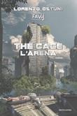The cage. L'arena Ebook di  Lorenzo Favij Ostuni
