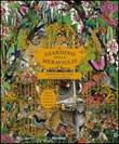 Il giardino delle meraviglie. Esplora 5 habitat e scopri 50 fantastici animali Libro di  Jenny Broom, Kristjana S. Williams