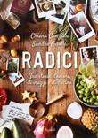 Radici. Una storia d'amore, di viaggi e di cucina Libro di  Chiara Canzian, Sandro Cisolla
