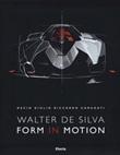 Walter De Silva. Form in motion. Ediz. illustrata Libro di  Decio Giulio Riccardo Carugati