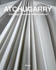 Atchugarry. Catalogo generale della scultura. Ediz. illustrata. Vol. 3: Libro di