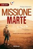 Missione su Marte. Game book Libro di  Philippe Nessmann