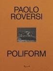 Poliform. Ediz. illustrata Libro di  Paolo Roversi