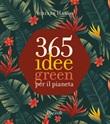 365 idee green per il pianeta. Ediz. a colori Libro di  Auriane Hamon