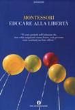 Educare alla libertà Libro di  Maria Montessori