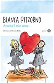 Ascolta il mio cuore Libro di  Bianca Pitzorno