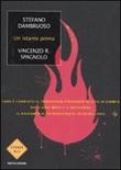 Un istante prima. Come è cambiato il terrorismo fondamentalista in Europa dieci anni dopo l'11 settembre Libro di  Stefano Dambruoso, Vincenzo R. Spagnolo