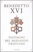 Testimoni del messaggio cristiano Libro di Benedetto XVI (Joseph Ratzinger)
