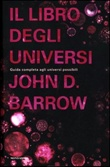 Il libro degli universi. Guida completa agli universi possibili Libro di  John D. Barrow