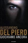 Giochiamo ancora Libro di  Maurizio Crosetti, Alessandro Del Piero