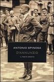 D'Annunzio. Il poeta armato Libro di  Antonio Spinosa