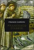 Francesco d'Assisi Libro di  Franco Cardini