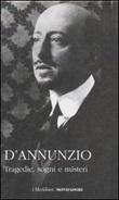 Tragedie, sogni e misteri Libro di  Gabriele D'Annunzio