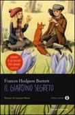 Il giardino segreto. Ediz. illustrata Libro di  Frances Hodgson Burnett