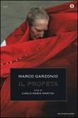 Il profeta. Vita di Carlo Maria Martini Libro di  Marco Garzonio