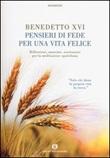 Pensieri di fede per una vita felice. Riflessioni, massime, esortazioni per la meditazione quotidiana Libro di Benedetto XVI (Joseph Ratzinger)