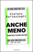 Anche meno. Viaggio nell'italiano low cost Libro di  Stefano Bartezzaghi