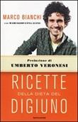 Ricette della dieta del digiuno Libro di  Marco Bianchi, Maria Giovanna Luini
