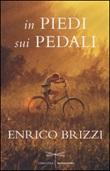 In piedi sui pedali Libro di  Enrico Brizzi